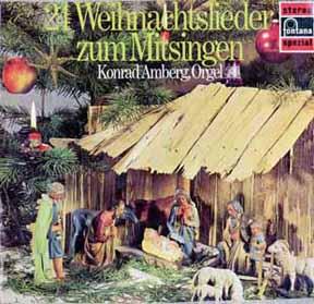 LP - 24 Weihnaachtslieder zum Mitsingen Konrad Amberg, Orgel