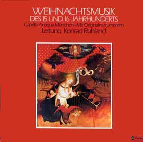 CD - Ruhland, Konrad Weihnachtsmusik Des 15 und 16 Jahrhunderts Capella Antiqua Munchen